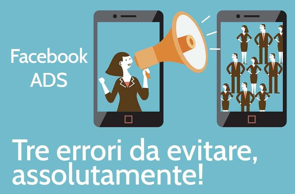 Facebook ads: tre errori da evitare