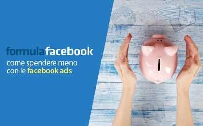 Facebook Ads: spendere meno e guadagnare di più
