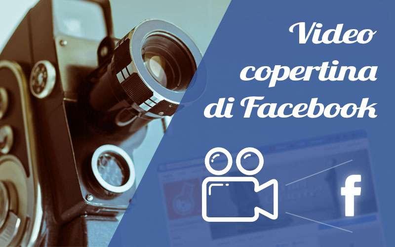 Video copertina di Facebook: guida completa